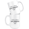 Life is Short. Eat Pierogi 11 oz and 15 oz Coffee Mugs