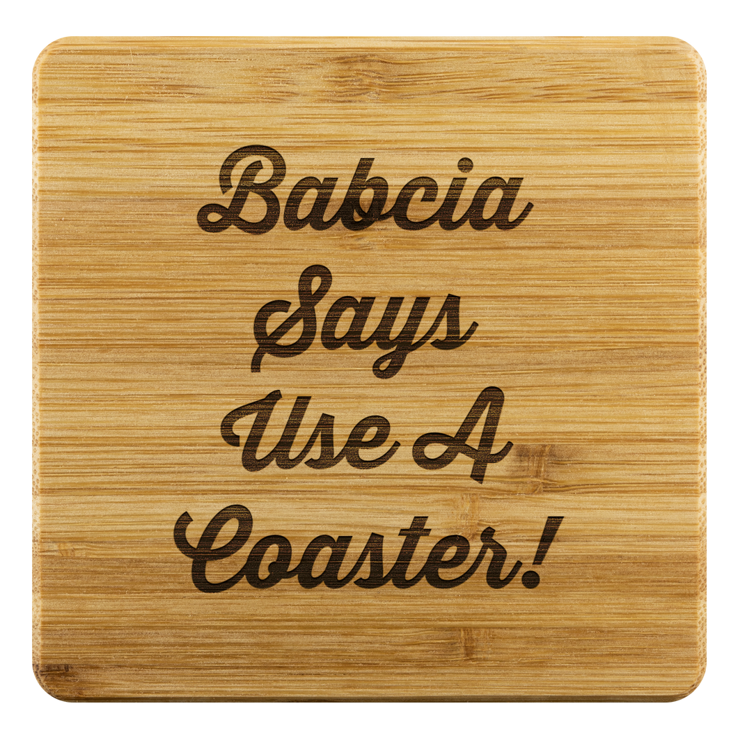 Babcia Says Use A Coaster!