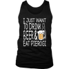I Just Want to Drink Beer and Eat Pierogi Shirt - More Styles - My Polish Heritage