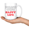 Polish Wife Happy Life 11oz and 15oz Mugs