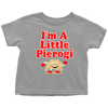I'm A Little Pierogi Toddler II Shirt - My Polish Heritage