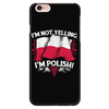 I'm Not Yelling I'm Polish Phone Case - My Polish Heritage