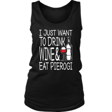 I Just Want to Drink Wine and Eat Pierogi Shirt