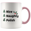 Nice, Naughty, Polish Coffee Accent Mug. 11oz Christmas