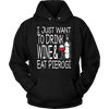 I Just Want to Drink Wine and Eat Pierogi Shirt - My Polish Heritage