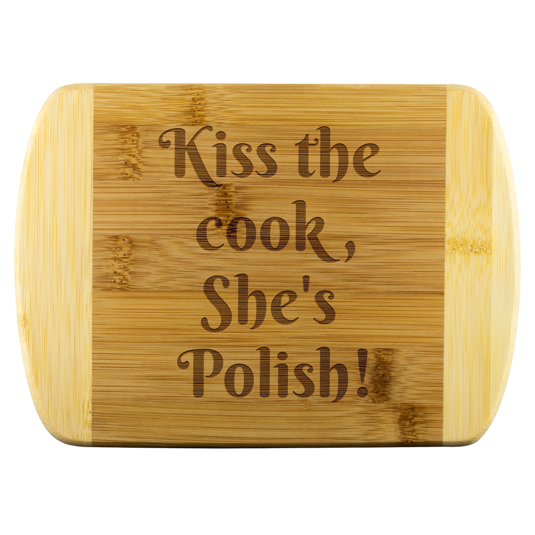 Kiss The Cook, She's Polish! Round Edge Wood Cutting Board