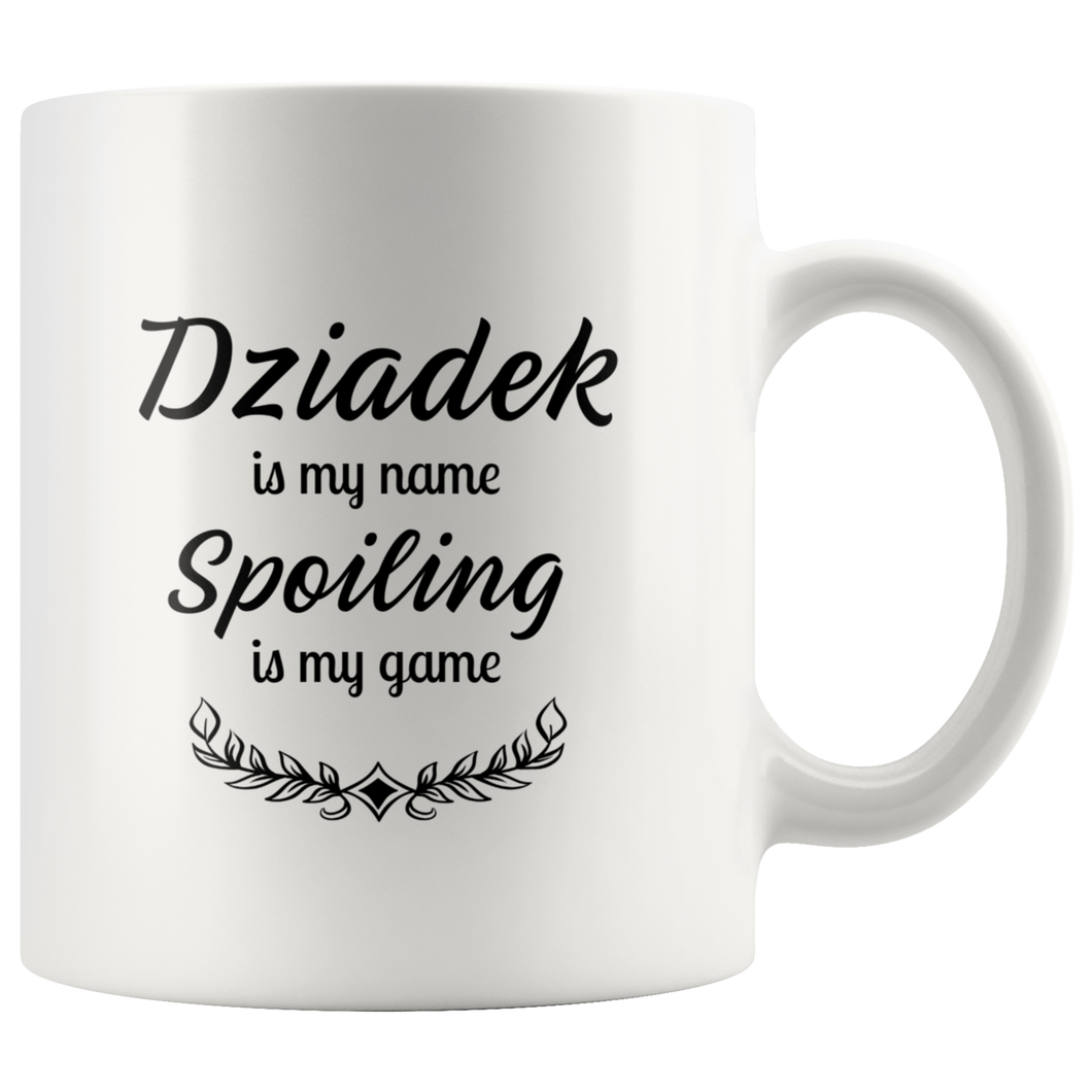 Dziadek is my name.. Spoiling is my name Coffee Mug