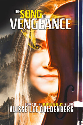 THE SONG OF VENGEANCE: Book 2 in the Dybbuk Scrolls Trilogy