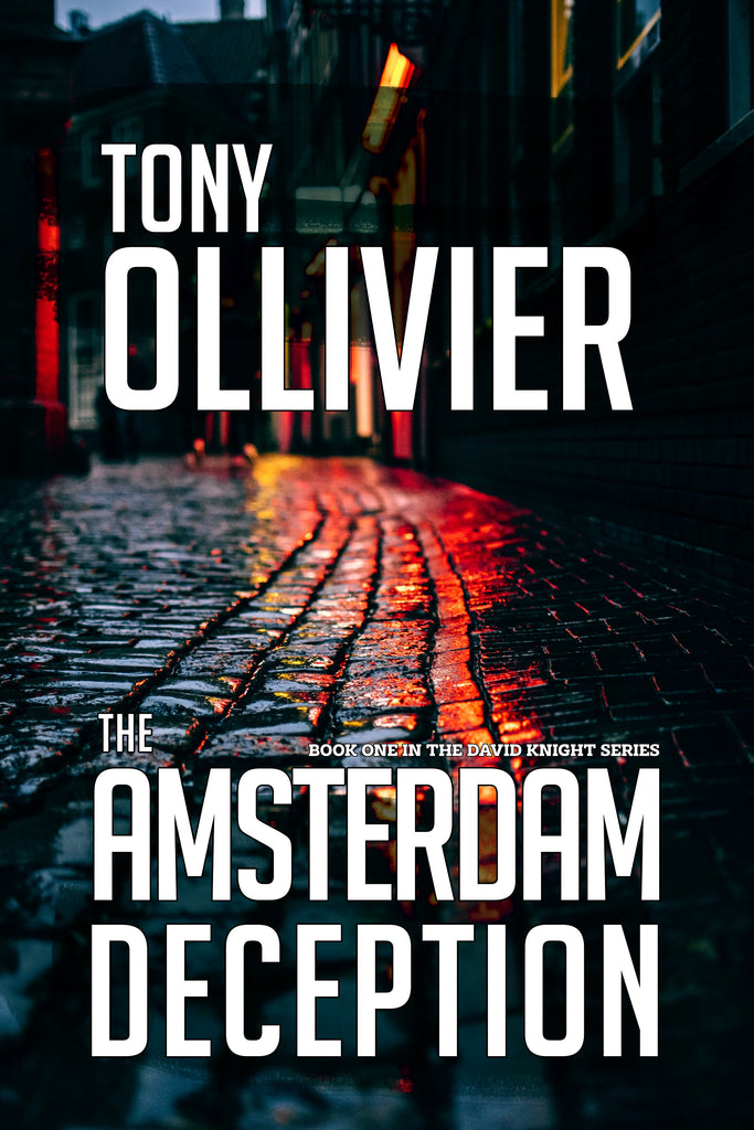 THE AMSTERDAM DECEPTION: Book 1 in the David Knight Thrillers