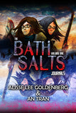 THE BATH SALT JOURNALS: Volume One