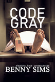 CODE GRAY: Book 1 in the Bodie Anderson Series