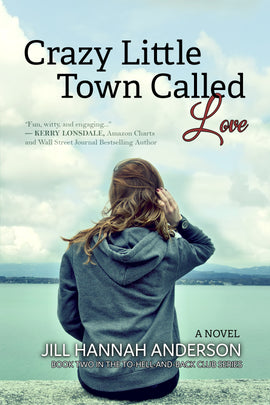 CRAZY LITTLE TOWN CALLED LOVE: Book 2 in The To-Hell-And-Back Club Series