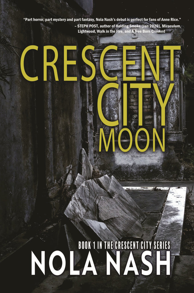 CRESCENT CITY MOON: Book 1 in the Crescent City Series