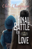 FINAL BATTLE FOR LOVE: Book 4 in The Mason Siblings Series