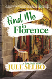 FIND ME IN FLORENCE: Book 1 in the Love, Italy Series