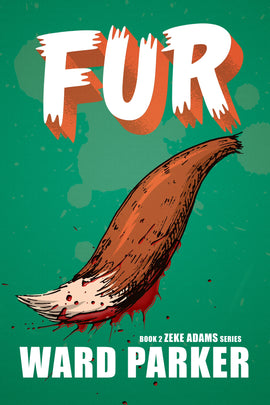 FUR: Book 2 in The Zeke Adams Series