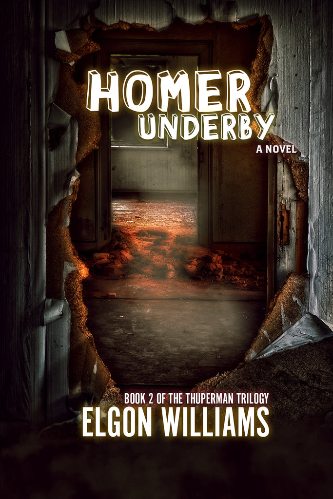 HOMER UNDERBY: Book 2 in The Thuperman Trilogy
