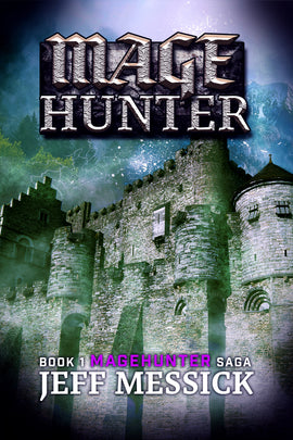 MAGEHUNTER: Book 1 in the Magehunter Series