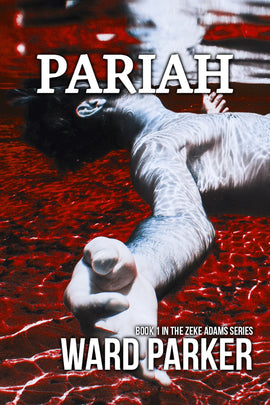 PARIAH: Book 1 in The Zeke Adams Series