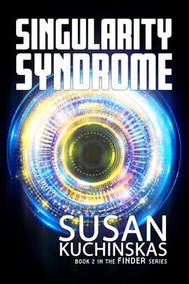 SINGULARITY SYNDROME: Book 2 in The Finder Series