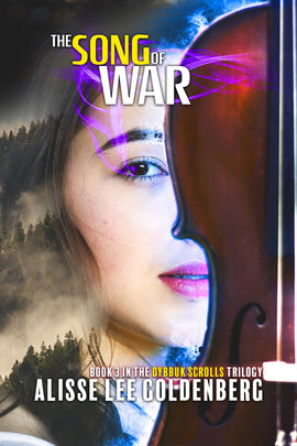 THE SONG OF WAR: Book 3 in the Dybbuk Scrolls Trilogy