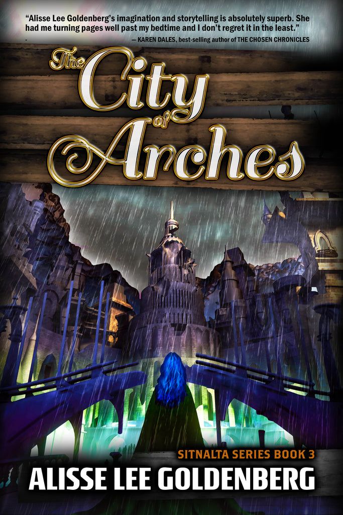 THE CITY OF ARCHES: Book 3 in The Sitnalta Series