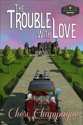 THE TROUBLE WITH LOVE: Book 2 in the Mason Siblings Series