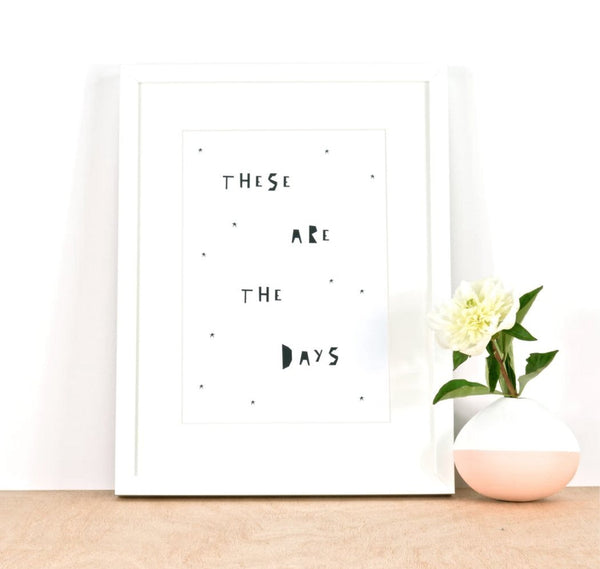 Ingrid Petrie These Are The Days print