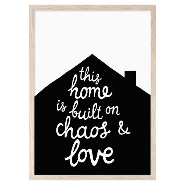 Mini Learners 'This home is built on chaos and love' poster