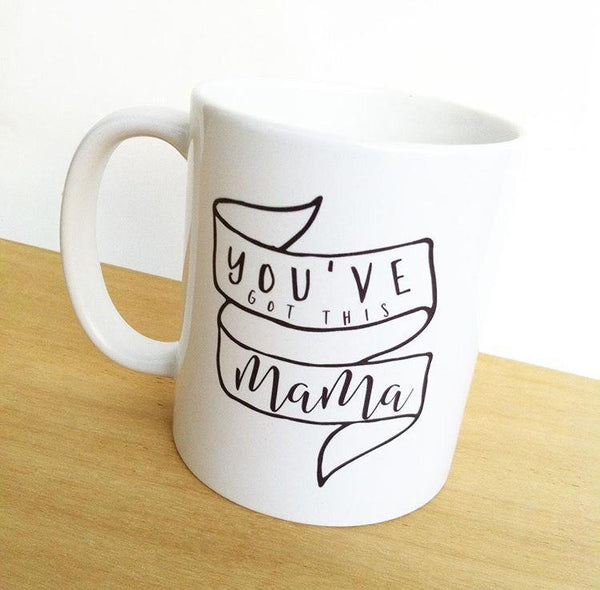 You've Got This Mama mug