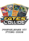 Fates Collide Prerelease Kit - 1 of 4 promos - PTCGO Code - Card Cavern