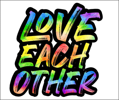 LOVE EACH OTHER DECAL (TIE-DYE)