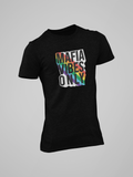 MAFIA VIBES ONLY  T-shirt