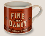 Fine & Dandy - Ceramic Mug