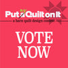 Vote now in the Put MY Quilt on It Contest