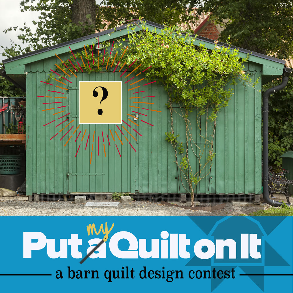 Put MY Quilt on it - barn quilt design contest