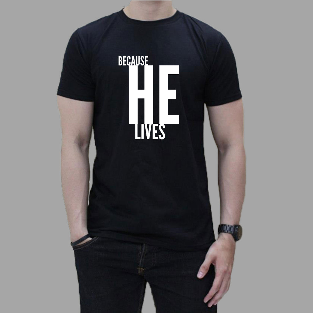 Because He Lives T-Shirt