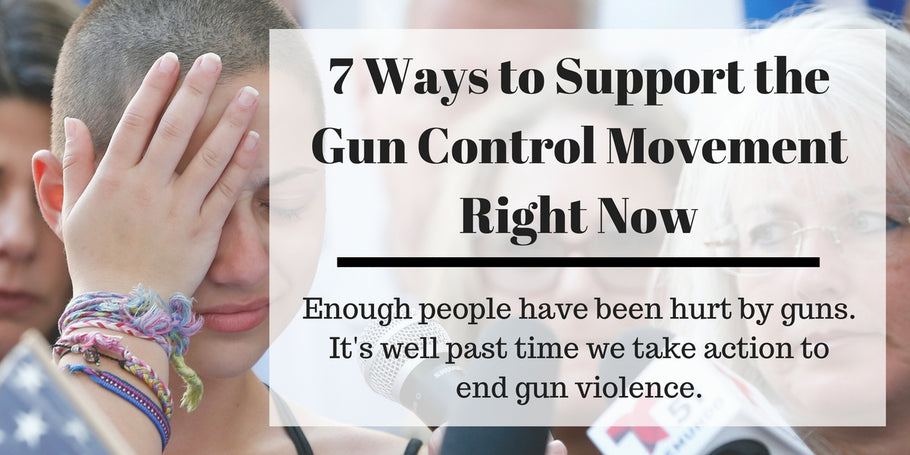 7 Ways to Support the Gun Control Movement Right Now