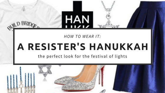 How to Wear It: A Resister's Hanukkah