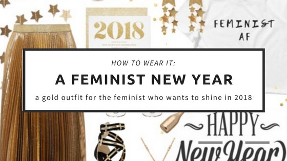 How to Wear It: A Feminist New Year