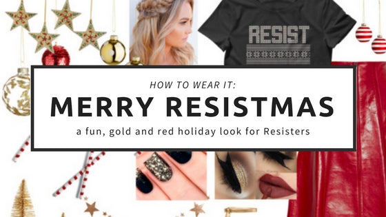 How to Wear It: Merry Resistmas