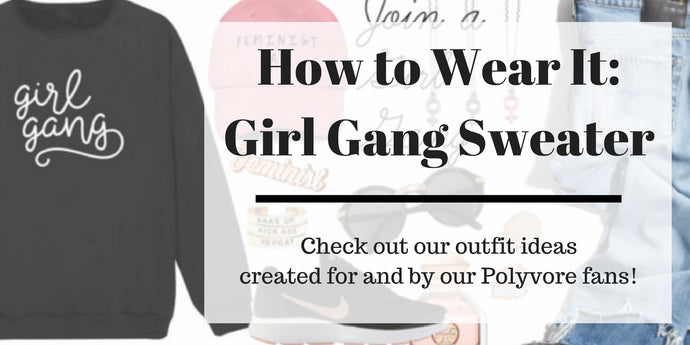 How to Wear It: Girl Gang Sweater