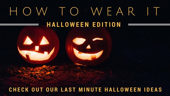 How to Wear It: Halloween Edition