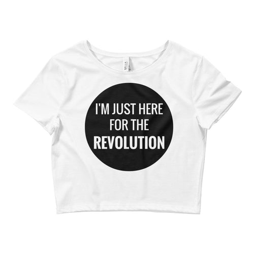 Here for the Revolution Women's Crop Top