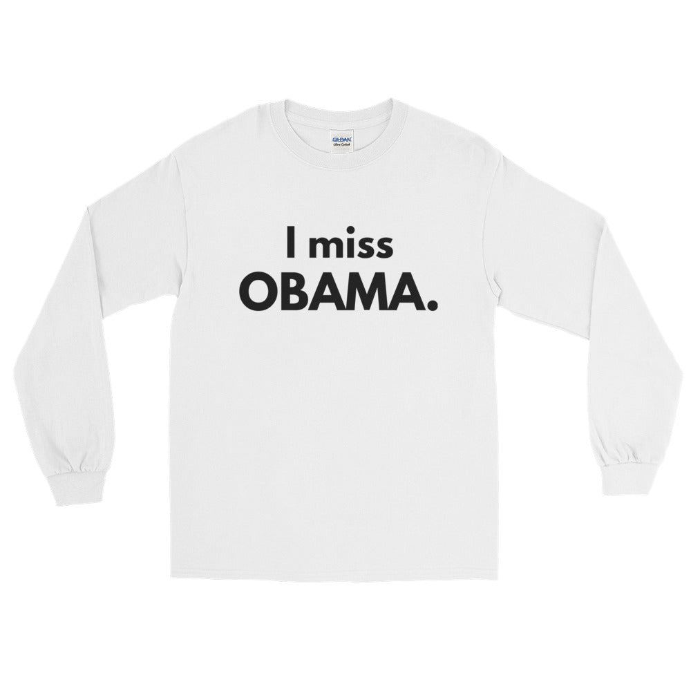 I Miss Obama Men's Long Sleeve T-Shirt