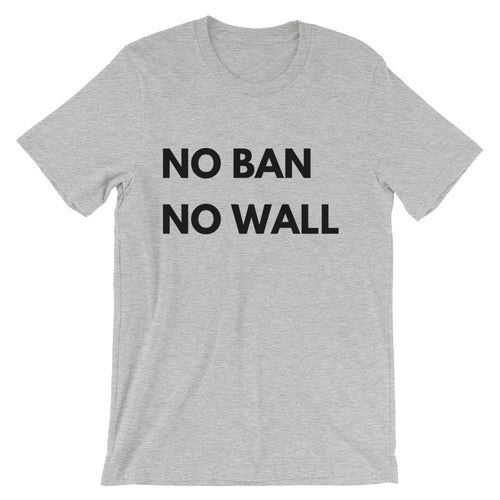 No Ban No Wall Unisex T-Shirt