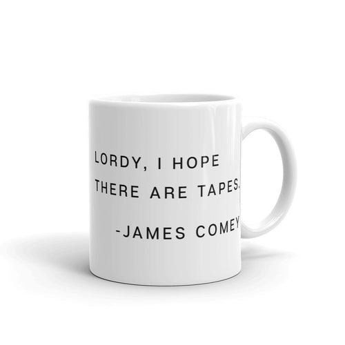Lordy, I Hope There Are Tapes Mug