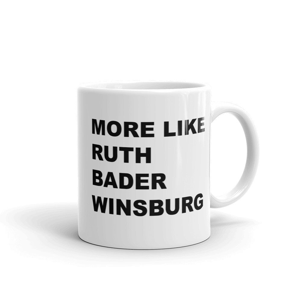 More Like Ruth Bader Winsburg Mug