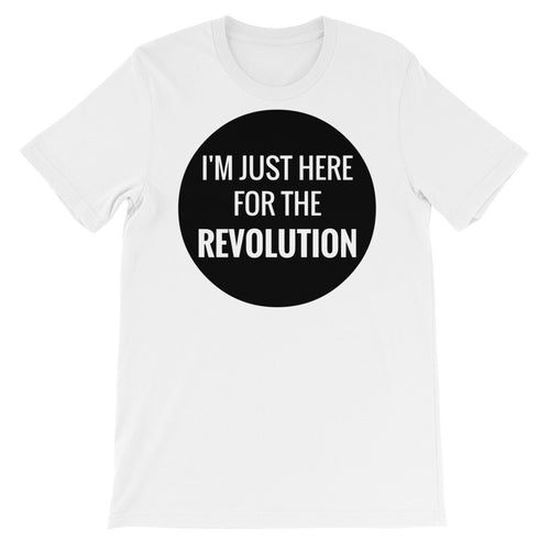 Here For The Revolution Unisex T-Shirt