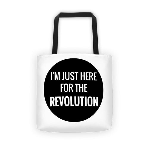 Here for the Revolution Tote